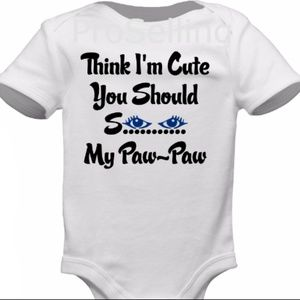 """Other - Custom Onesies """" IF you think I'm Cute'"""